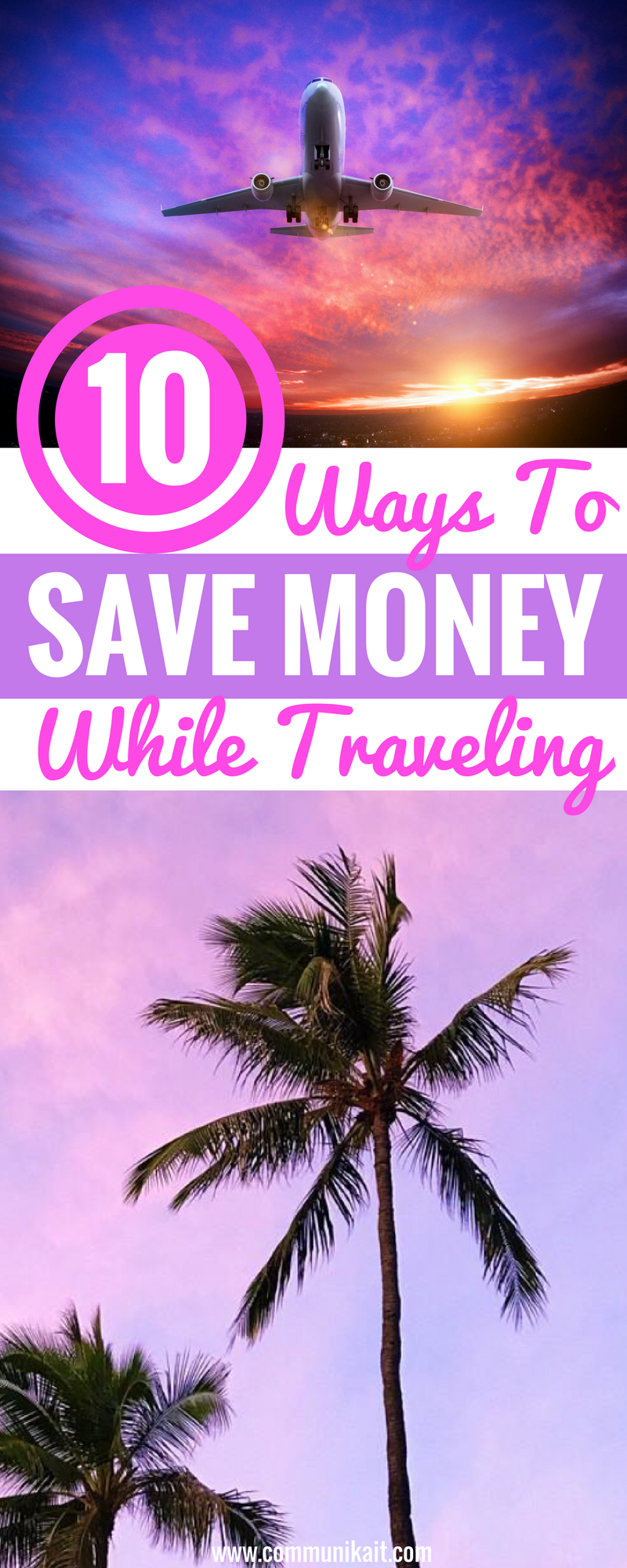 10 Ways To Save Money While Traveling - Save Money On Trips - Travel Tips - Travel On A Budget - Travel With Kids - European Travel - Budget Traveling - How To Save Money For Traveling - Communikait by Kait Hanson