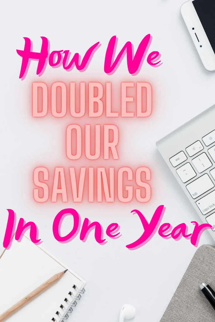 How We Doubled Our Savings Account In One Year