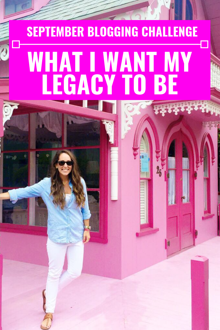 What Do I Want My Legacy To Be? - September Blogging Challenge - Communikait by Kait Hanson