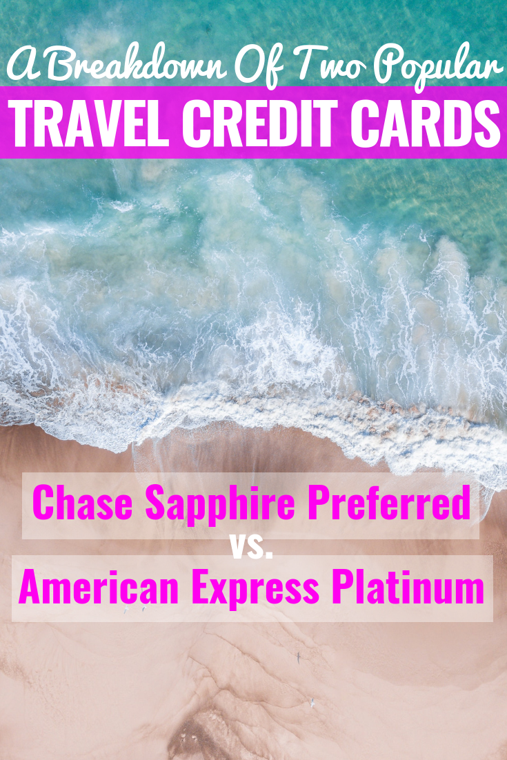 Travel Credit Card Comparison: American Express Platinum vs Chase Sapphire Preferred - Best Travel Credit Card - Best Travel Rewards Credit Card - Travel Rewards - American Express Travel Credit Card - Chase Blue Sapphire Travel Credit Card - Credit Card Rewards - Travel Tips - Communikait by Kait Hanson #travel #travelblog #creditcard