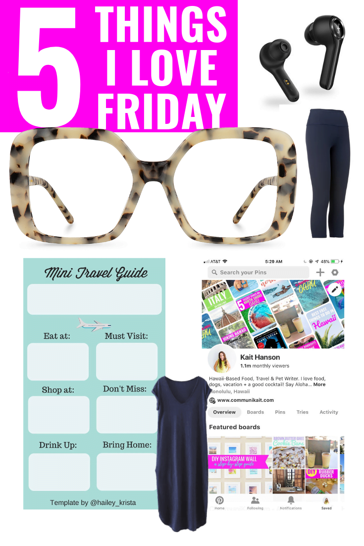 5 Things I Love Friday - Athleta Elation Capris - Travel Guides - Pinterest Views - Funcl Ear Pods - Amazon Maxi Dress - Thick Framed Glasses