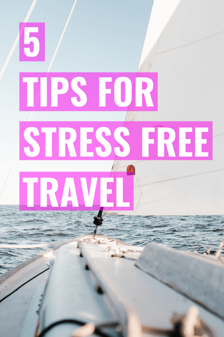 5 TIPS FOR STRESS FREE TRAVEL | 5 tips to help you stress less during your next vacation or trip! - Travel Tips - #travel #traveltips #travelblog