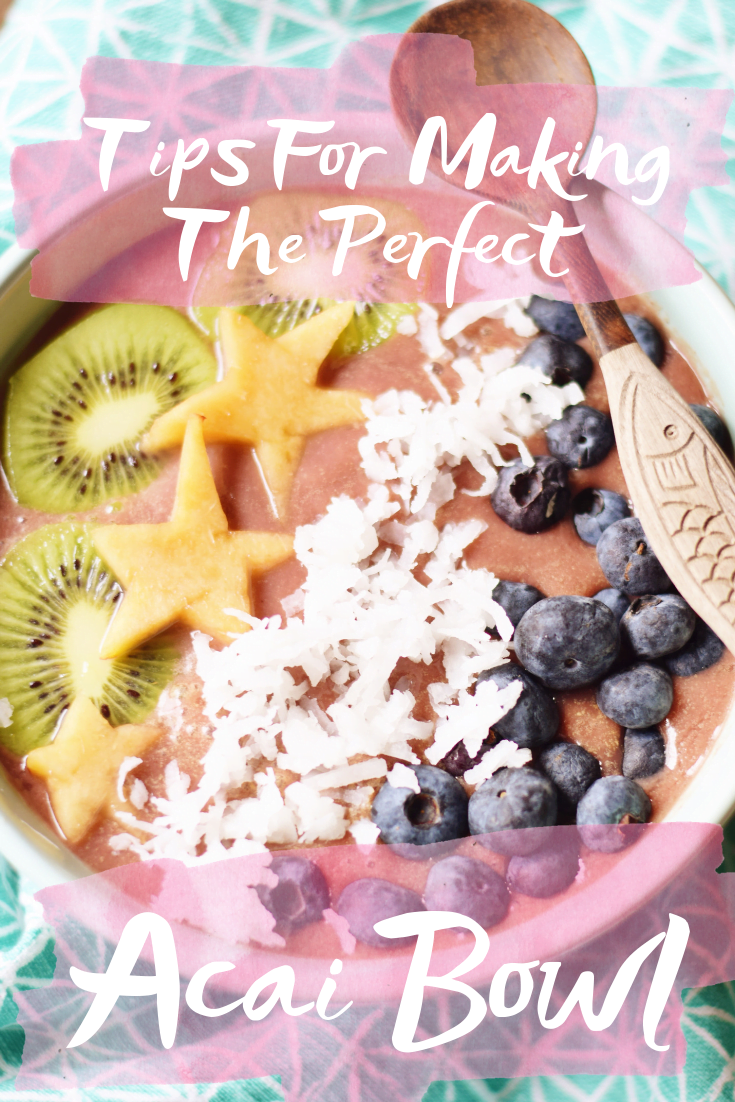 Tips For Making The Perfect Acai Bowl Or Smoothie Bowl
