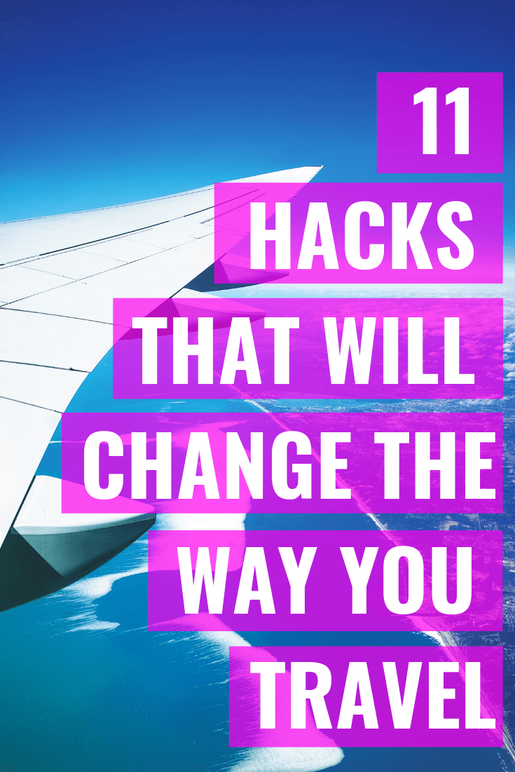 11 Hacks That Will Change The Way You Travel