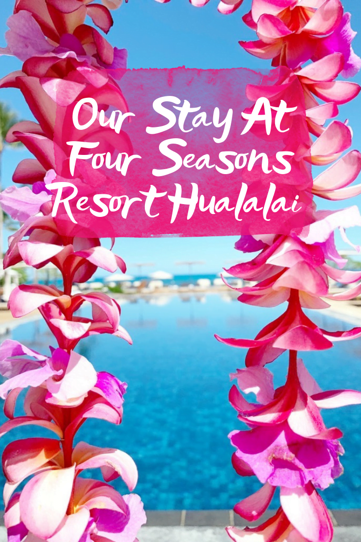 Our Stay At Four Seasons Resort Hualalai