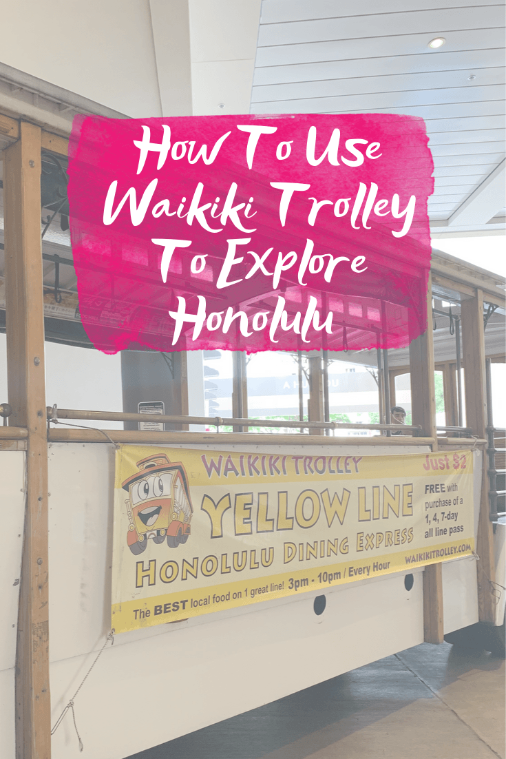Everything You Need To Know About The Waikiki Trolley