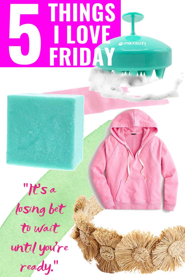 5 Things I Love Friday