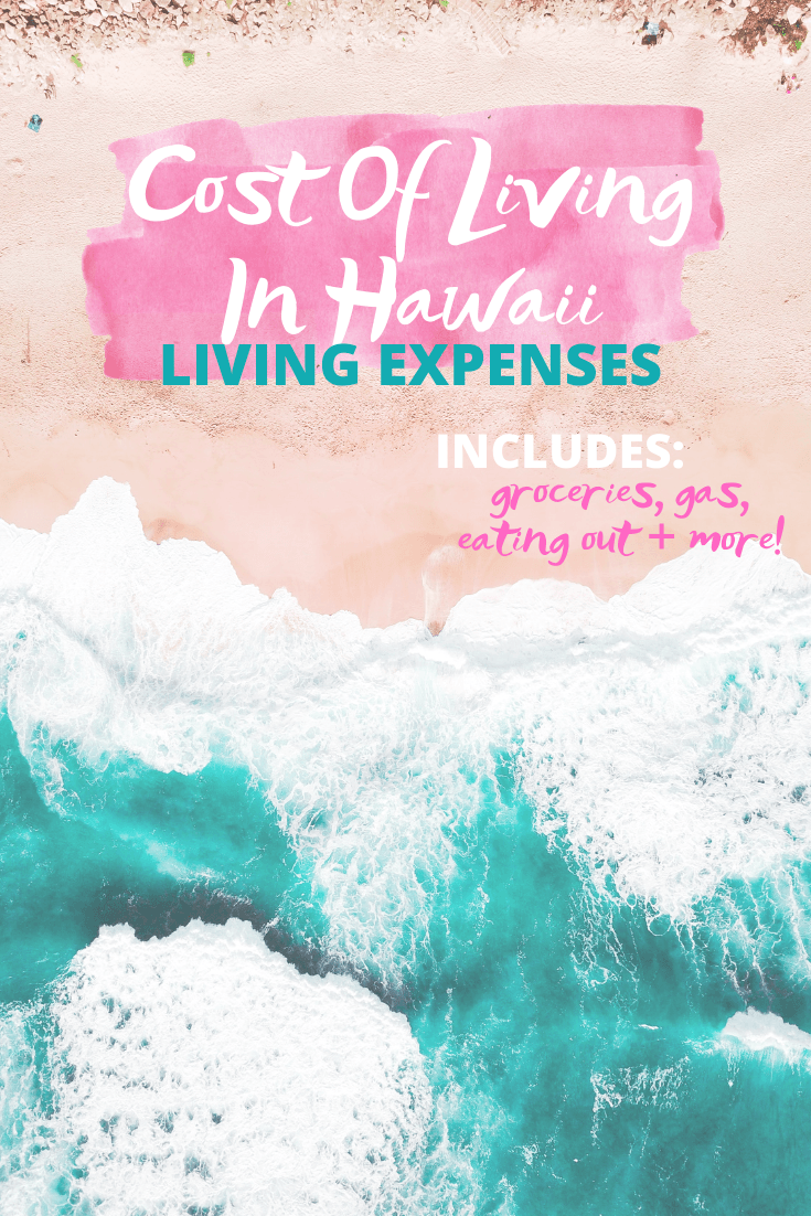 Cost Of Living In Hawaii: Living Expenses -- Sharing all the details on cost of living expenses in Hawaii like groceries, gas, eating out and more! | The Cost of Living In Hawaii - Living Expenses In Hawaii - What Is the Cost of living in Hawaii - Average cost of living in Hawaii - Groceries in Hawaii - Gas in Hawaii - Cost of living Oahu