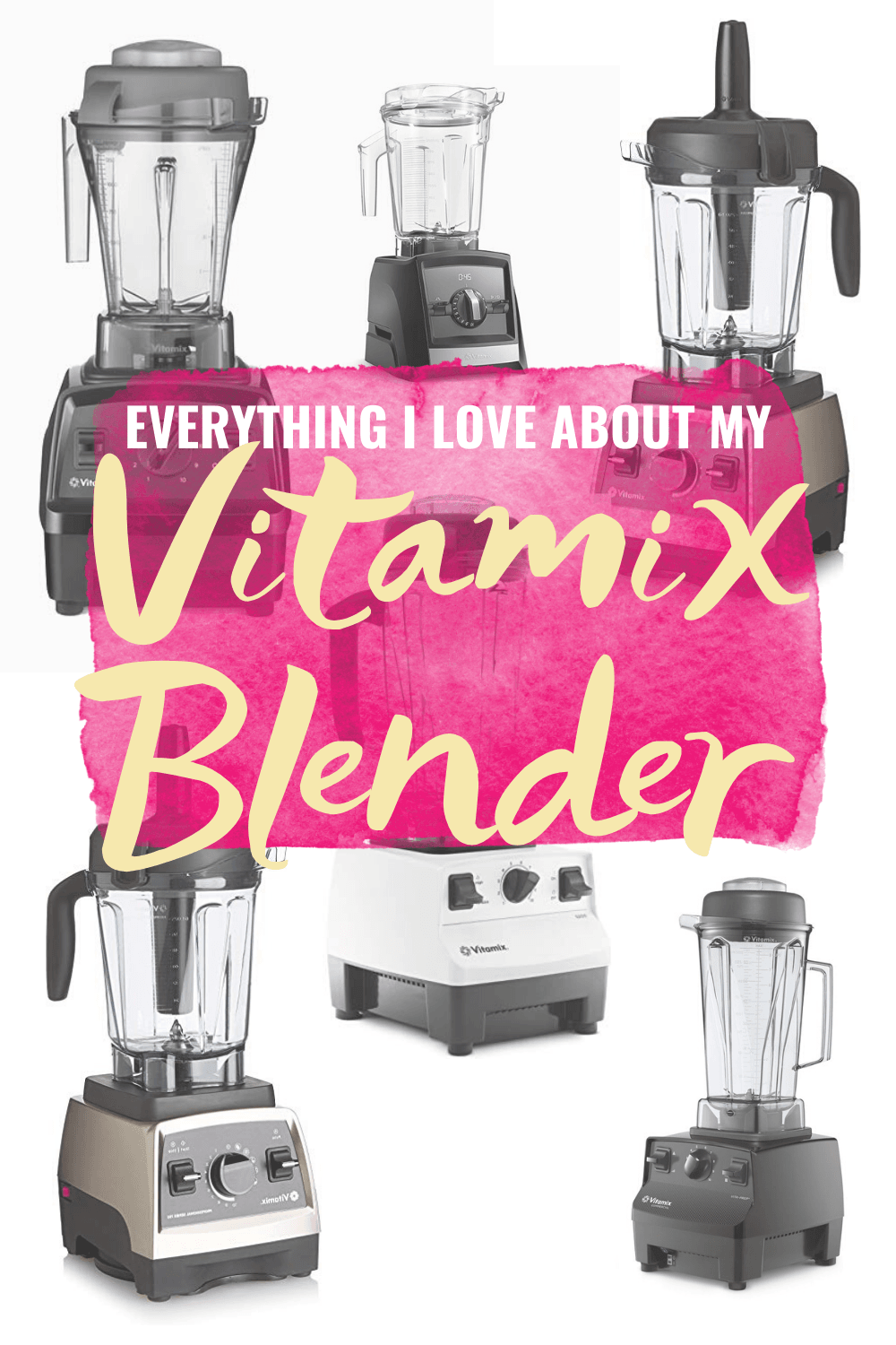 Everything I Love About My Vitamix Blender