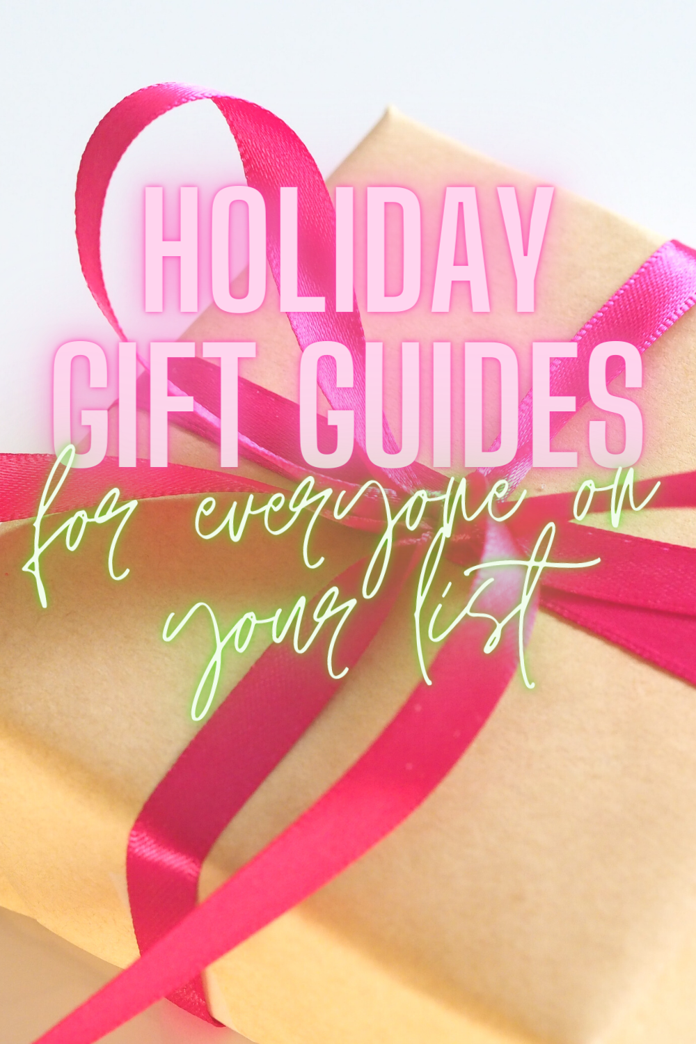 HOLIDAY GIFT GUIDES FOR EVERYONE ON YOUR LIST THIS HOLIDAY SEASON: For Him, For Her, Stocking Stuffers and more!