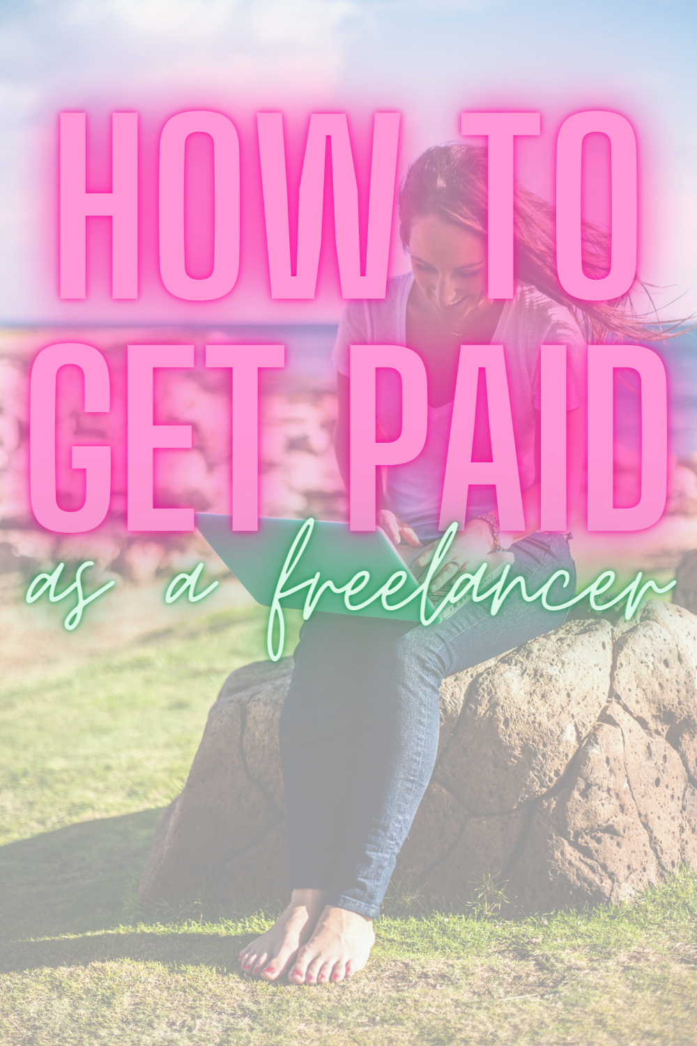 How To Get Paid As A Freelancer - Just starting out in your career as being your own boss? Here's how to get paid as a freelancer! | Ways To Get Paid As a Freelancer - Freelance Work - Getting Paid For Freelance Work - Freelance Writing
