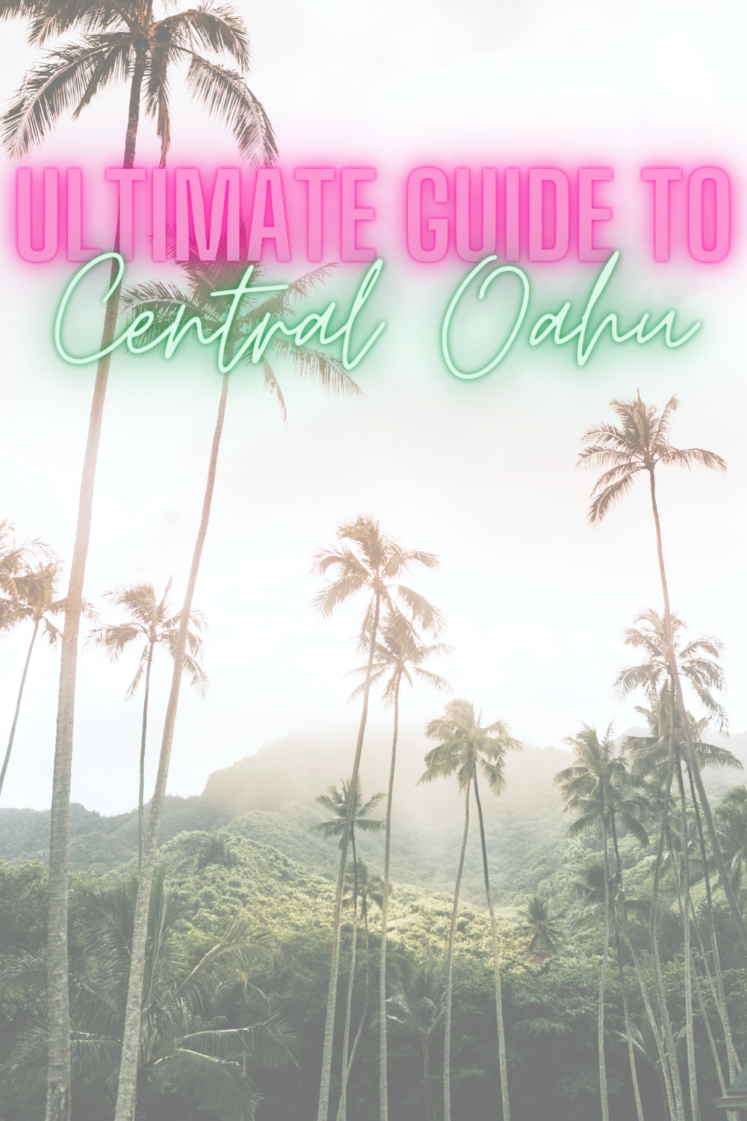 Guide to Central Oahu