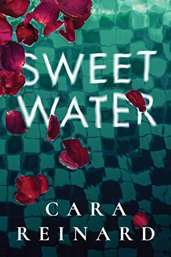 Sweet Water - Cara Reinard