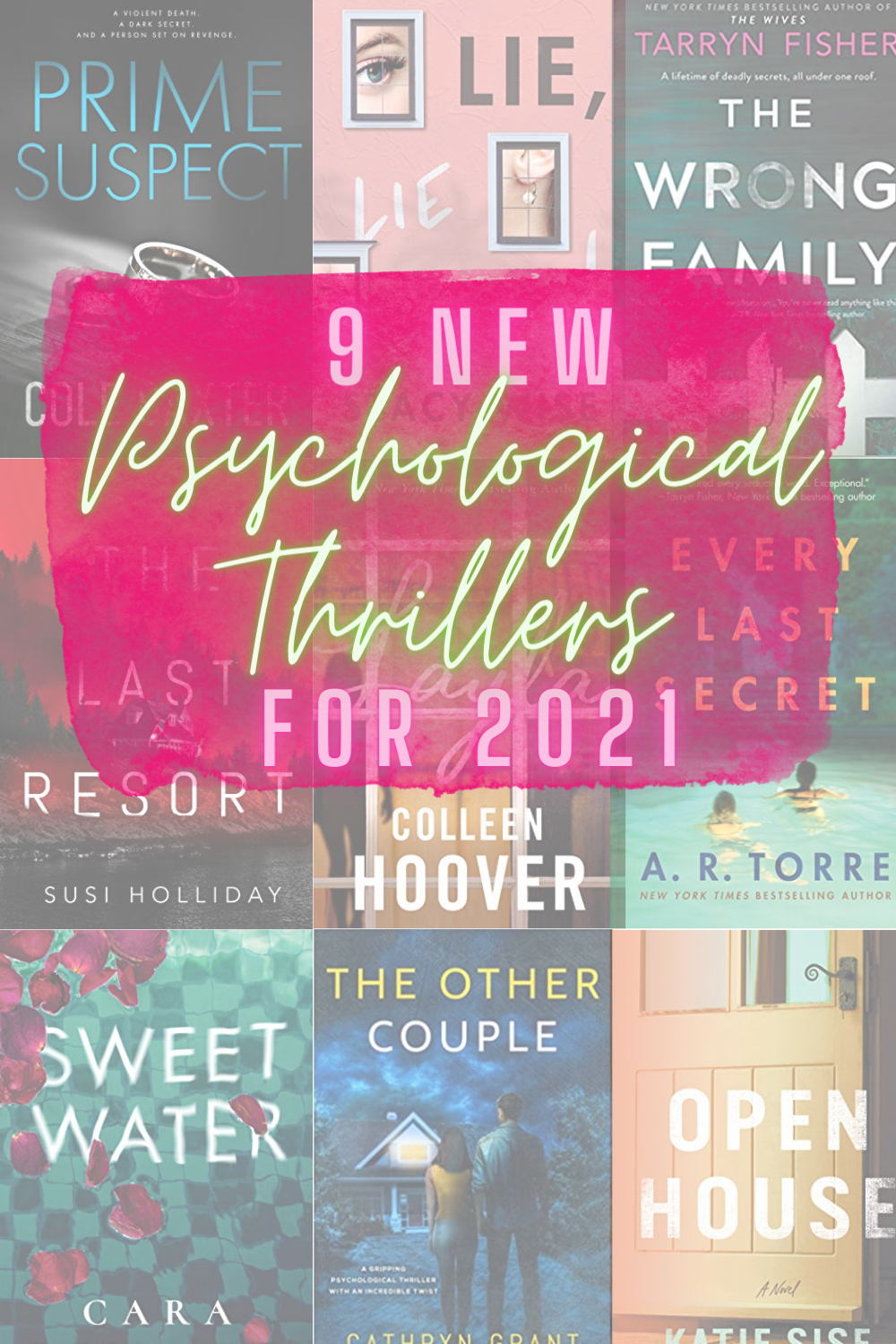9 NEW PSYCHOLOGICAL THRILLERS FOR 2021 - 9 new psychological thriller books to read this year that will keep you on the edge of your seat!