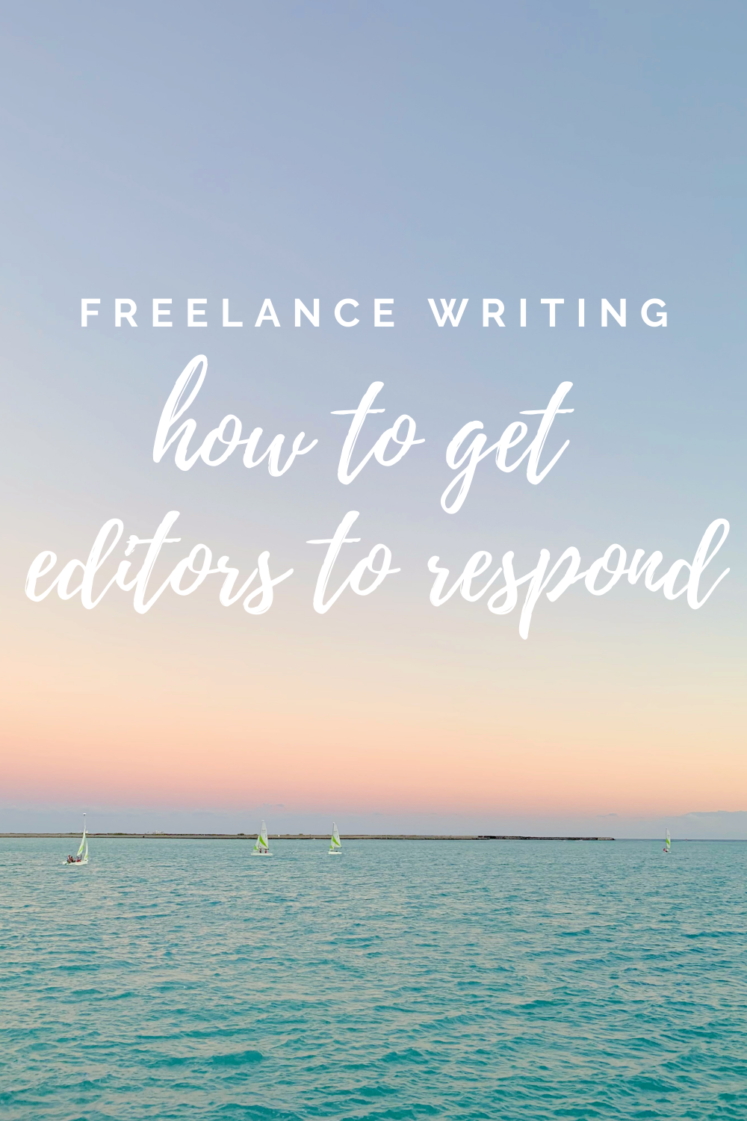 Freelance Writing: How To Get Editors To Respond