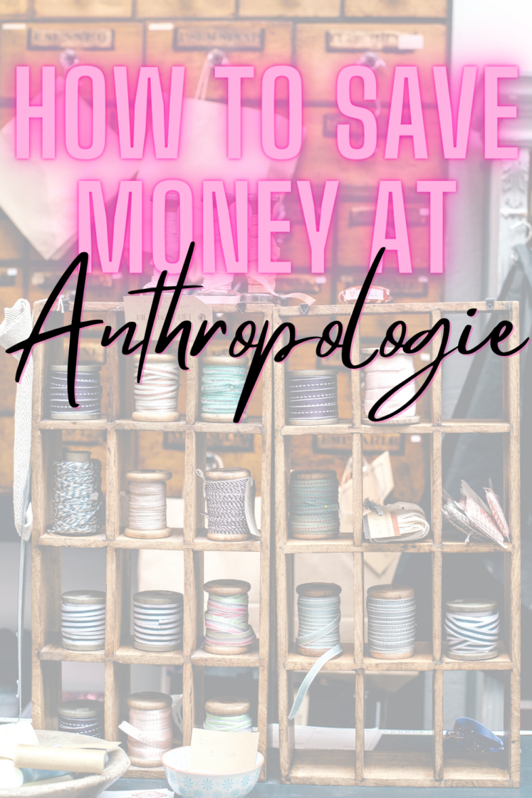 How To Save Money At Anthropologie