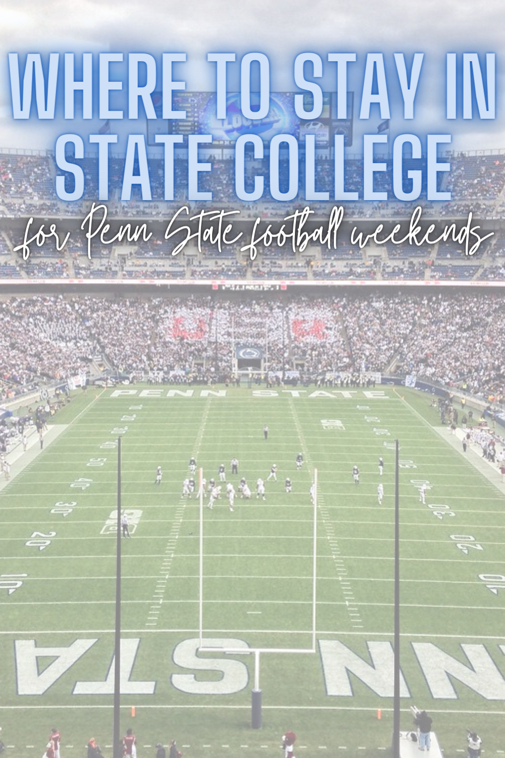 Where To Stay In State College, PA For Penn State Football Weekends
